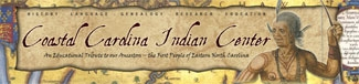 Coastal Carolina Indian Center - An Educational Tribute to our Ancestors - The First People of Eastern North Carolina